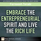 Embrace the Entrepreneurial Spirit and Live the Rich Life (FT Press Delivers Elements)