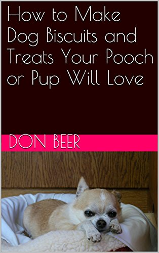 How to Make Dog Biscuits and Treats Your Pooch or Pup Will (Make Dog Biscuits)