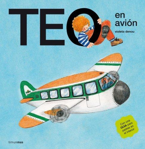 Teo En Avion (Spanish Edition) by Violeta Denou -