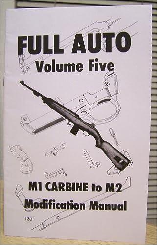 Full auto vol. 5 m1 carbine to m2, modification manual   #21325226.