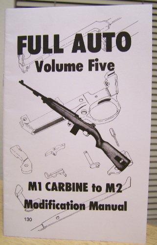 - M1 CARBINE TO M2 CONVERSION MODIFICATION MANUAL FULL AUTO MACHINE GUNS MACHINIST DRAWINGS
