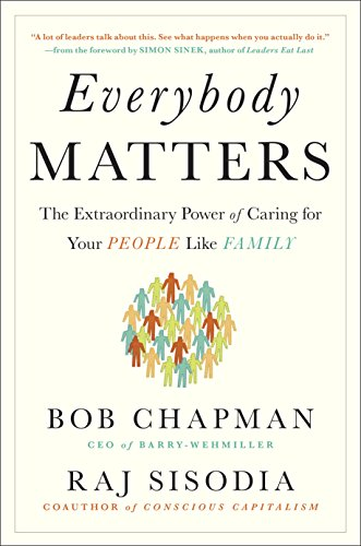 Everybody Matters: The Extraordinary Power of Caring for Your People Like Family (English Edition)
