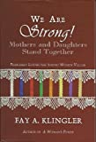 We Are Strong!, Fay A. Klingler, 0989787117
