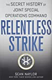Image of Relentless Strike: The Secret History of Joint Special Operations Command