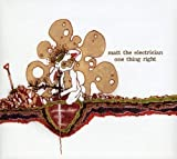 One Thing Right by Matt the Electrician (2006-12-26)