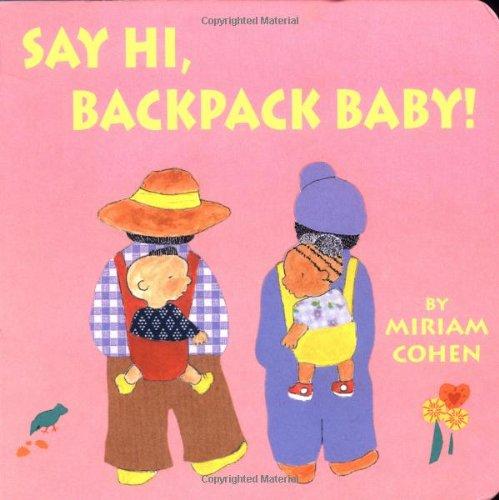 Say Hi, Backpack Baby! (Backpack Baby Story Ser)