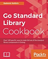 Go Standard Library Cookbook Front Cover