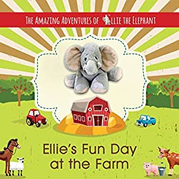 Ellie's Fun Day at the Farm: The Amazing Adventures of Ellie the Elephant, Volume 5 by [Fair, Marci]