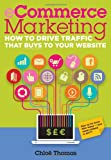 ECommerce Marketing: How to Drive Traffic That Buys to Your Website (Ecommerce Masterplan)