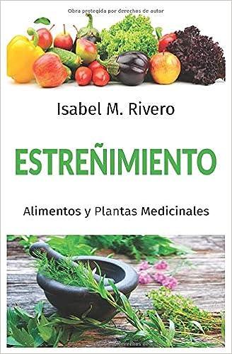 ESTREÑIMIENTO. Alimentos y Plantas Medicinales.: Conoce TODO ...