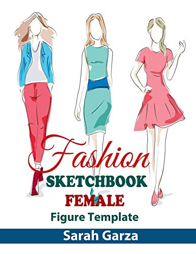 (Fashion Sketchbook Female Figure Template: Easily Sketch Your Fashion Design with Large Figure Template)