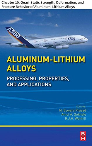 Aluminum-Lithium Alloys: Chapter 10. Quasi-Static Strength, Deformation, and Fracture Behavior of Aluminum-Lithium Alloys (Aluminum Alloy Castings Properties Processes And Applications)
