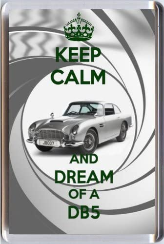 Keep Calm And Dream Of A Db5 Fridge Magnet With An Image Of A Silver Aston