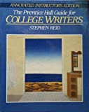 The Prentice Hall Guide for College Writers, Reid, Stephen, 0131501607