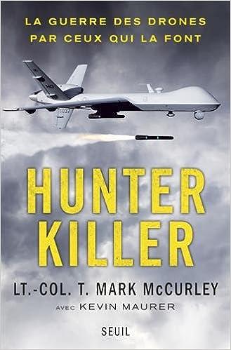 En ligne téléchargement Hunter killer : La guerre des drones par ceux qui la font pdf, epub