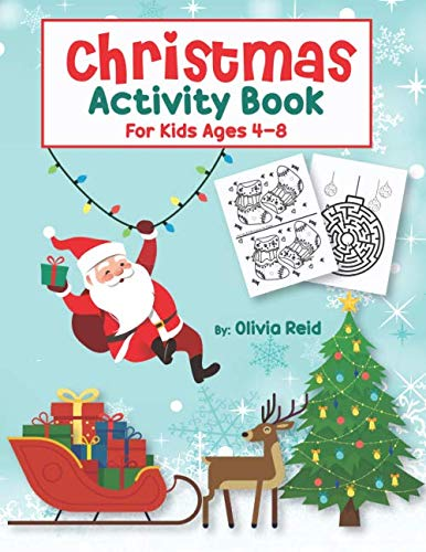 Christmas Activity Book for Kids Ages 4-8: Fun and Learning Christmas Holiday Activities and Coloring Pages for Preschool, Kindergarten, and School-Age Children (Kindergarten Colouring Christmas For Pages)