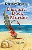 Daquiri Dock Murder, Dorothy Francis, 1432825747