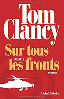 Sur tous les fronts, tome 1 par Clancy