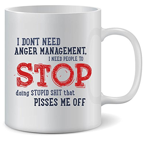 LET'S INNOVATE LIFE Funny Coffee Mugs - I Don't Need Anger Management .Me Off | Sassy Novelty Ceramic Mug with Funny Saying or Quotes | 11 Ounces, Great Boss Coworker Friend Present for Men and Women (Best Admin Day Gifts)