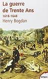 La Guerre de Trente Ans : 1618-1648 par Bogdan