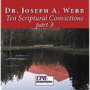 Ten Scriptural Convictions part 3