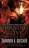 Burning Alive: The Sentinel Wars by Butcher, Shannon K. (May 5, 2009) Mass Market Paperback by  Shannon K. Butcher in stock, buy online here