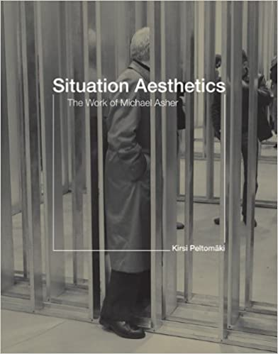 Situation Aesthetics: The Work of Michael Asher (MIT Press)