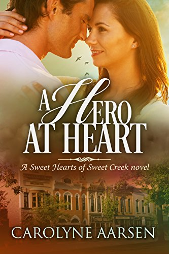 A Hero at Heart (Sweet Hearts of Sweet Creek Book 5)