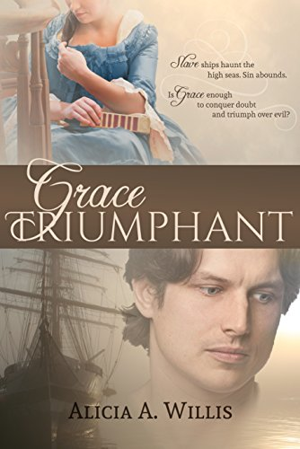Grace Triumphant: A Tale of the Slave Trade by [Willis, Alicia A.]