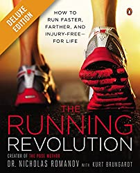 The Running Revolution Deluxe: How to Run Faster, Farther, and Injury-Free--for Life