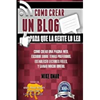 Como Crear un Blog Para que la Gente lo Lea: Cómo crear una página web, escribir sobre temas preferidos, establecer lectores fieles, y ganar mucho dinero. (THE MAKE MONEY FROM HOME LIONS CLUB)
