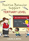 Positive Behavior Support at the Tertiary Level: Red Zone Strategies
