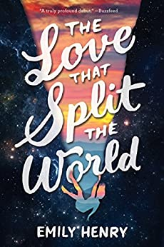 The Love That Split the World by [Henry, Emily]