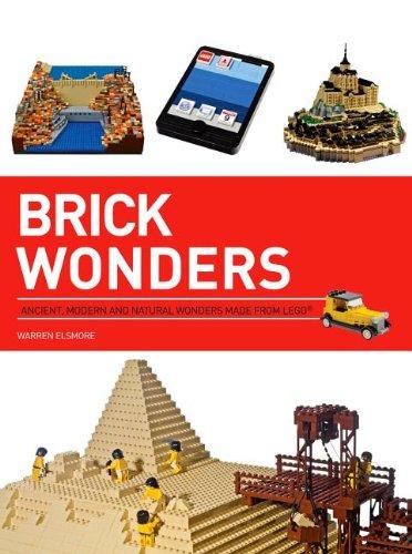 Lego Bricks Made - Brick Wonders: Ancient, Modern, and Natural Wonders Made from LEGO (Brick...LEGO Series)