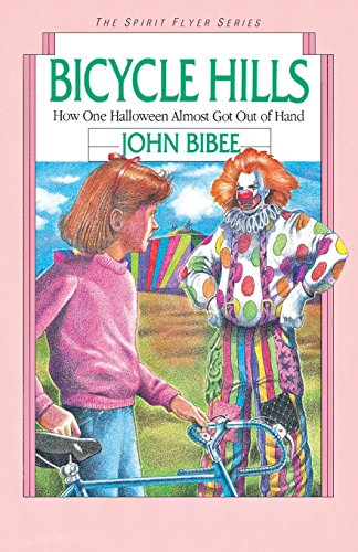 Bicycle Hills: How One Halloween Almost Got Out of Hand (The Spirit Flyer Series) -