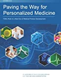 img - for Paving the Way for Personalized Medicine: FDA's Role in a New Era of Medical Product Development book / textbook / text book