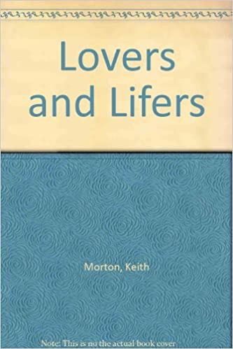 Lovers and lifers amazon keith morton 9780863032486 books publicscrutiny Choice Image