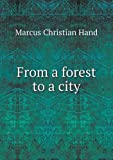 img - for From a forest to a city book / textbook / text book