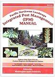 Pacific Northwest Landscape Integrated Pest Management (IPM) Manual, Van M. Bobbitt, 0756727391