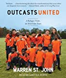img - for Outcasts United by Warren St John (2009-04-21) book / textbook / text book