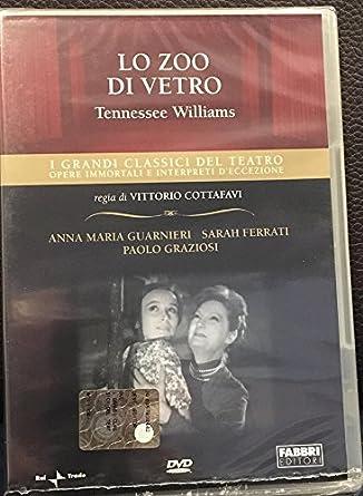 Lo zoo di vetro - Tennessee Williams - I grandi classici del teatro:  Amazon.it: Anna Maria Guarnieri, Sarah Ferrati, Paolo Graziosi, Vittorio  Cottafavi: Film e TV