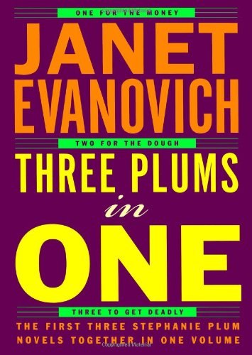 Book cover from Three Plums In One: One for the Money, Two for the Dough, Three to Get Deadly (Stephanie Plum Novels) by Janet Evanovich