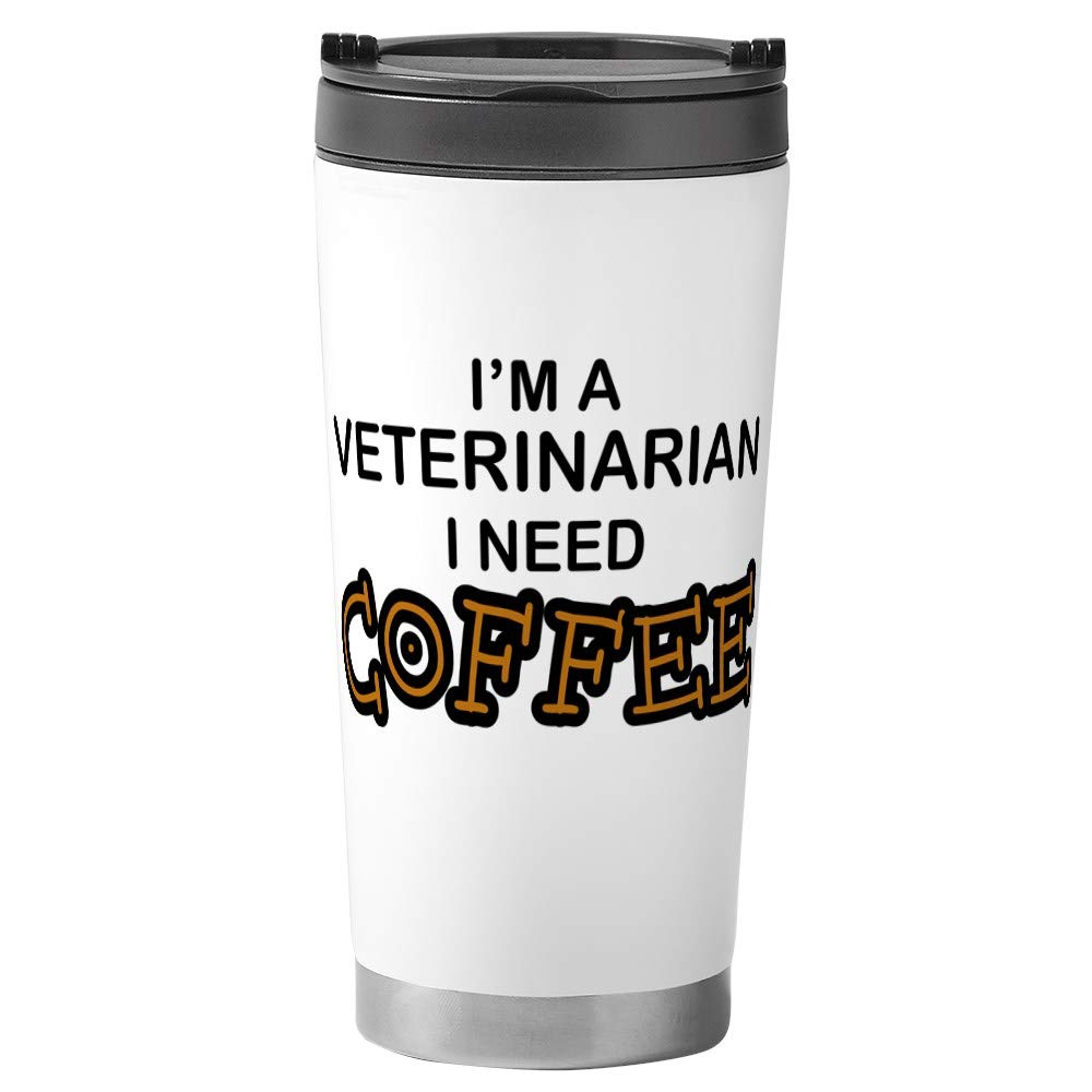 CafePress - Veterinarian Need Coffee Stainless Steel Travel Mu - Stainless Steel Travel Mug, Insulated 16 oz. Coffee Tumbler