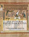 The Funeral Papyrus of Iouiya, Theodore Davis, 1477474005