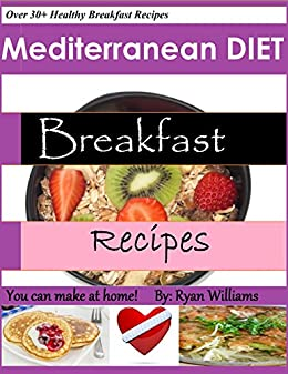 Amazon.com: Mediterranean Diet Breakfast Recipes: You can