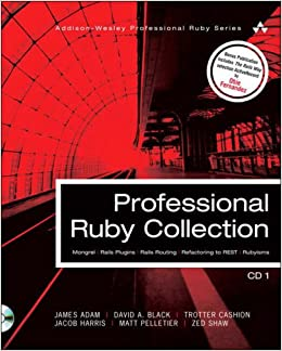 professional-ruby-collection-mongrel-rails-plugins-rails-routing-refactoring-to-rest-and-rubyisms-cd1