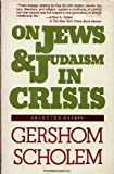 On Jews and Judaism in Crisis, Gershom Scholem, 0805205888