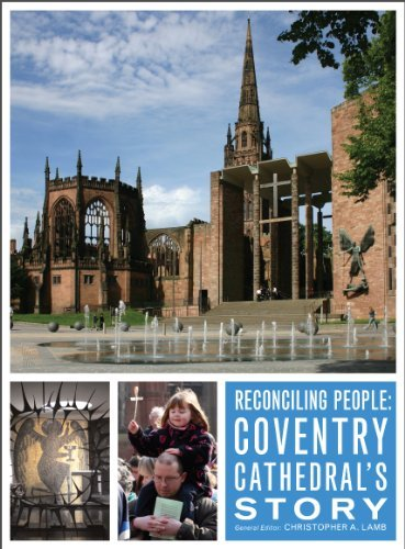 - Reconciling People: Coventry Cathedral's Story