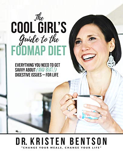 The Cool Girl's Guide to the FODMAP Diet: Everything you need to get savvy about (and beat!) digestive issues - for life (Best Cure For Gas Pain)