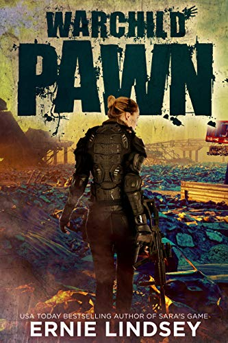 Warchild: Pawn: A Post-Apocalyptic Adventure (The Warchild Series Book 1) by [Lindsey, Ernie]